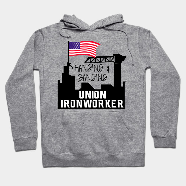 Hanging And Banging Union Iron Worker