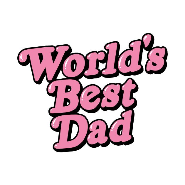 87a8cc058d946 Worlds  Best Dad - Adam Ellis - T-Shirt