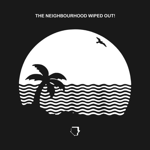 The Neighbourhood Wiped Out