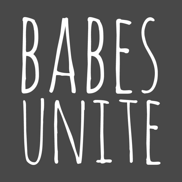 Babes Unite T-Shirt - Feminism