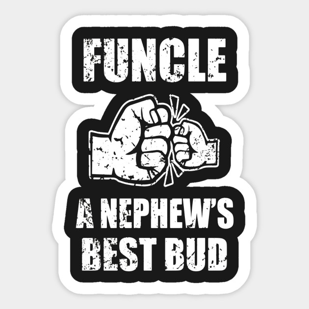 6815b884 Mens Funcle Definition a Nephew's Best Bud - Funny Uncle Shirt Sticker