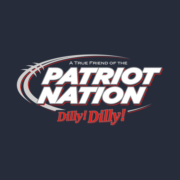 Patriot Nation Dilly Dilly