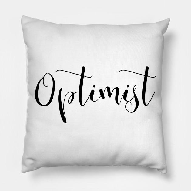 Optimist Cute Motivation Inspiration Word Quote Optimist Pillow Teepublic