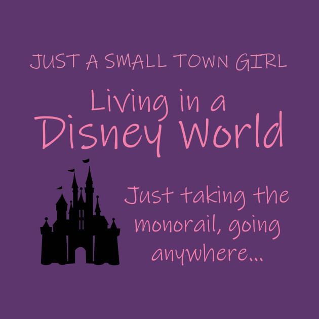 Just A Small Town Girl Disney T-Shirt