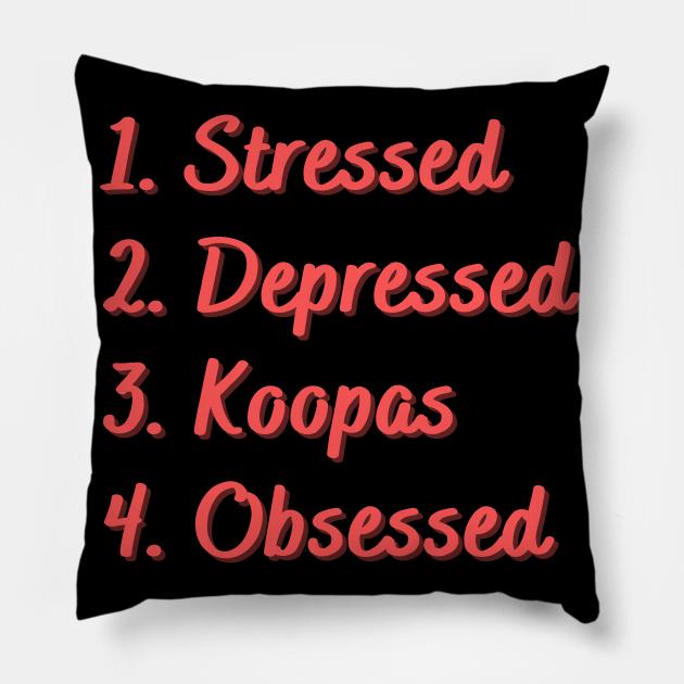 Stressed. Depressed. Koopas. Obsessed.