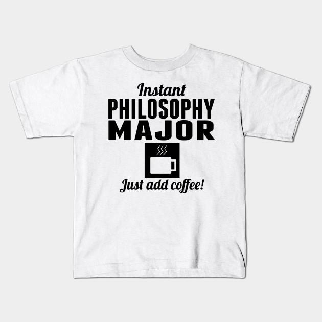 e5b82520 Instant Philosophy Major - Philosophy - Kids T-Shirt | TeePublic