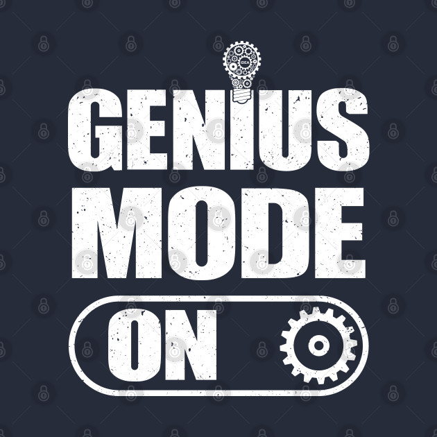 Genius Mode On