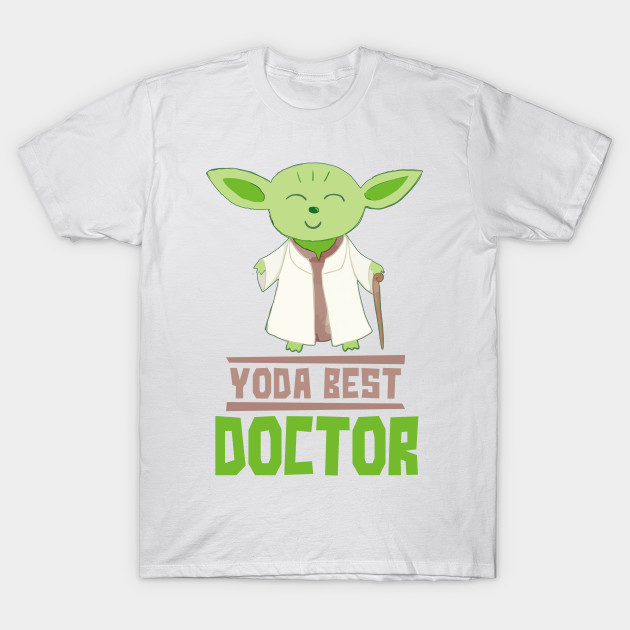 aaa14e75 Yoda Best Doctor Funny Gift For Doctors - Star Wars - T-Shirt ...