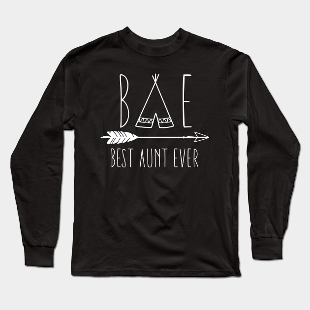 4456030fea56e Best Aunt Ever BAE Auntie Gift - Best Aunt Ever - Long Sleeve T ...