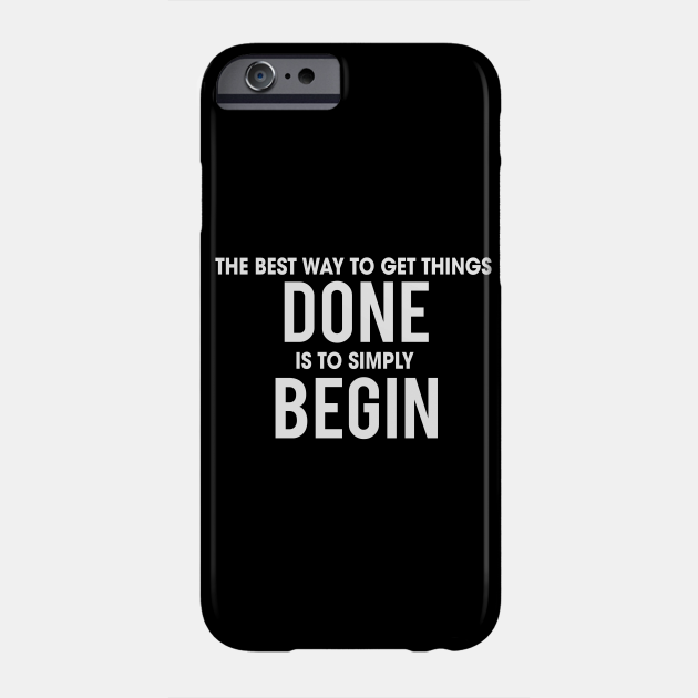 Begin - Motivational and Inspirational Quote
