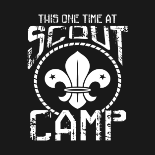 a7989e07 This One Time At Scout Camp Scouting T-Shirt