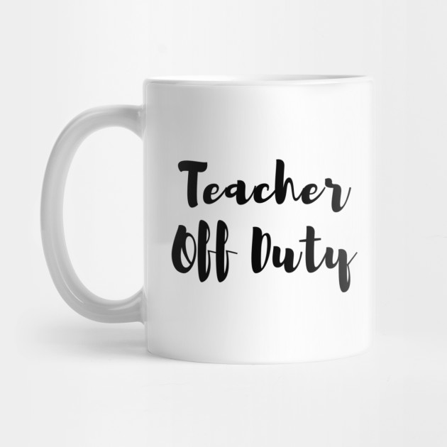 d63d1898aaf Teacher Off Duty - Simple by teacheroffduty