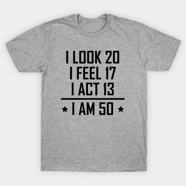 I Am 50 Funny 50th Birthday T Shirt