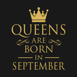 WOMEN BIRTHDAY QUEENS ARE BORN IN SEPTEMBER T Shirt