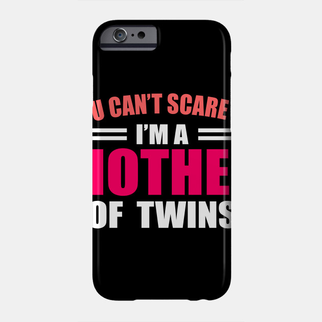 Mother Mother Twins twins twin Mama Mama Phone Case