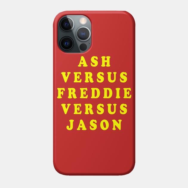 Ash Versus Freddie Versus Jason