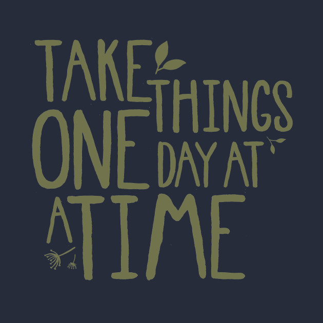 Take Things One Day At A Time Inspirational Quote Hoodie