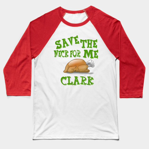 Save The Neck For Me Clark - Christmas Vacation