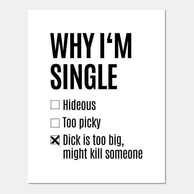 why i m single
