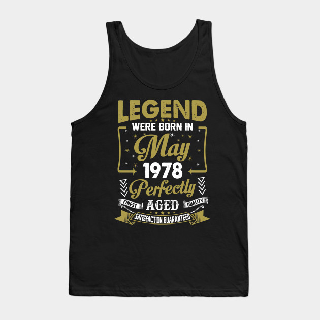 Legends Were Born In May 1978 40th Birthday Tank Top