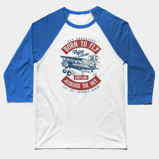 bace6300 Born to Fly Vintage Design - Vintage Airplane - Baseball T-Shirt ...