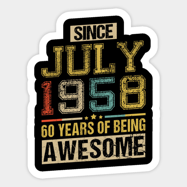 Awesome Since July 1958 60 Years Birthday Gift Sticker