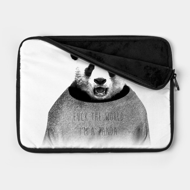 F*ck the wolrd, I'm a Panda!