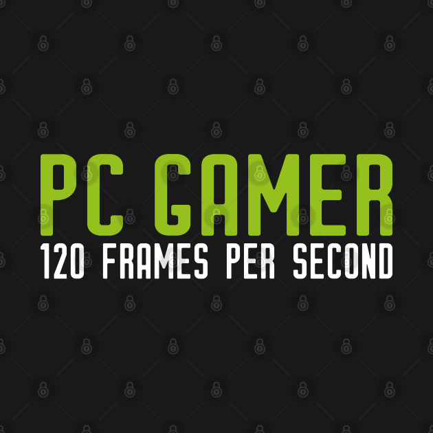 PC Gamer PC Gaming 120 FPS Gift Present Frames
