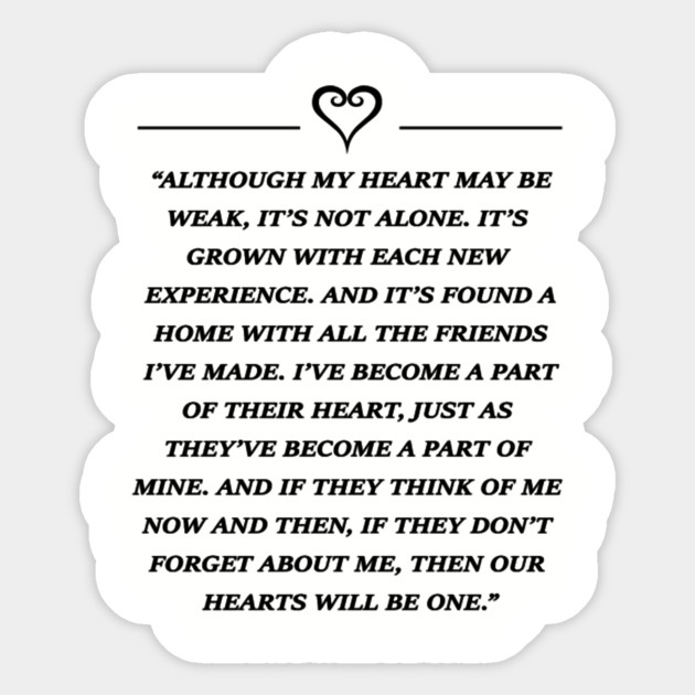 Although My Heart May Be Weak Its Not Alone Sora Quote Kingdom Magnificent Kingdom Hearts Quotes