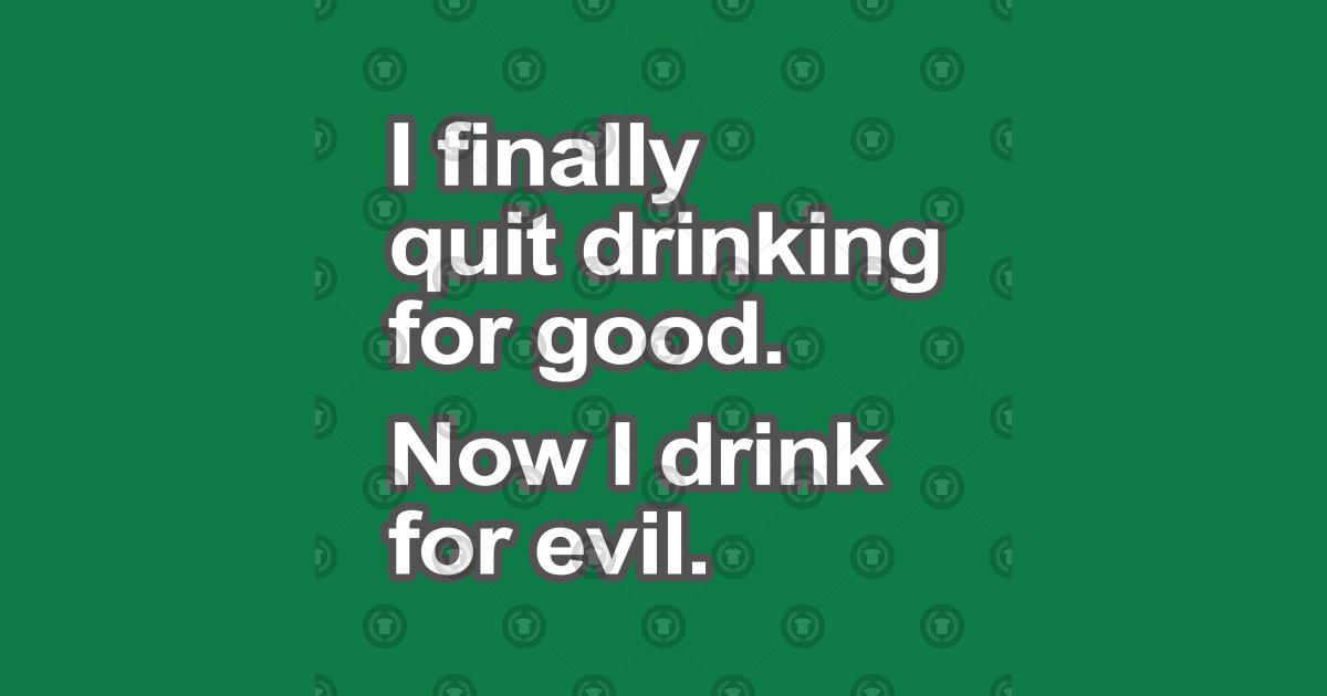 I Quit Drinking