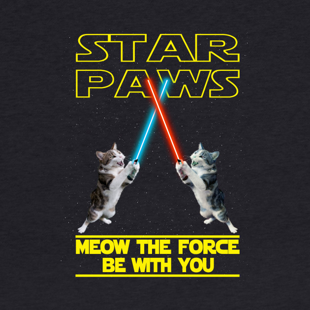 STAR PAWS MEOW THE FORCE BE WITH YOU