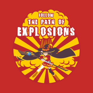 Follow the Path of EXPLOSIONS t-shirts