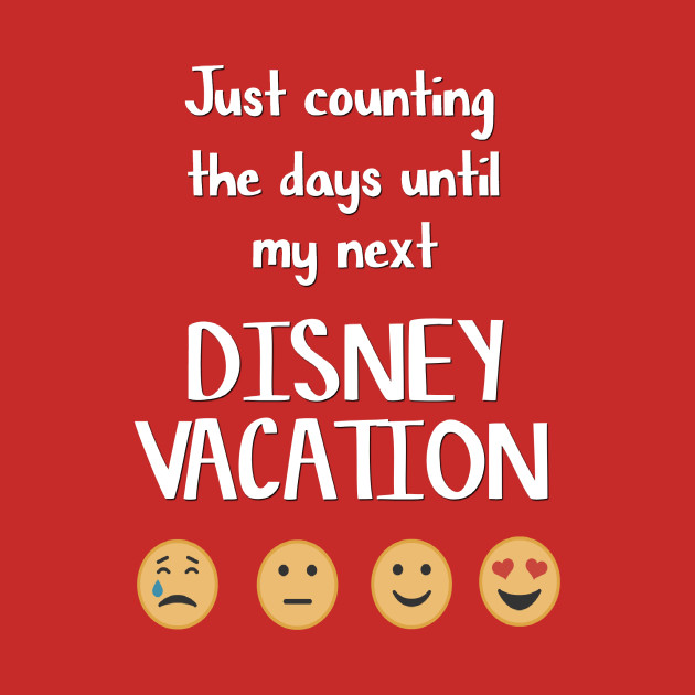 Counting The Days Until Disney Counting The Days Until Disney
