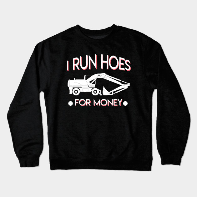 54f201b411 I Run Hoes For Money Construction Worker - Funny Construction ...