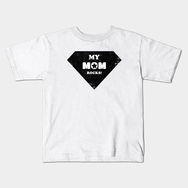 7fd533e6 My mom rocks - Mother's Day T-shirt Gift Idea for Super Moms Kids T-Shirt