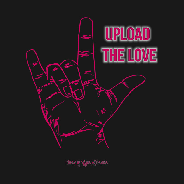 Upload the Love