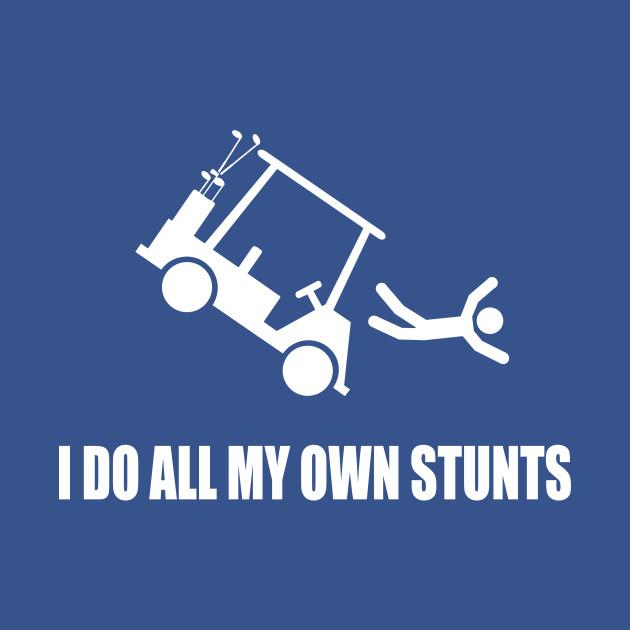 I Do All My Own Golf Cart Stunts