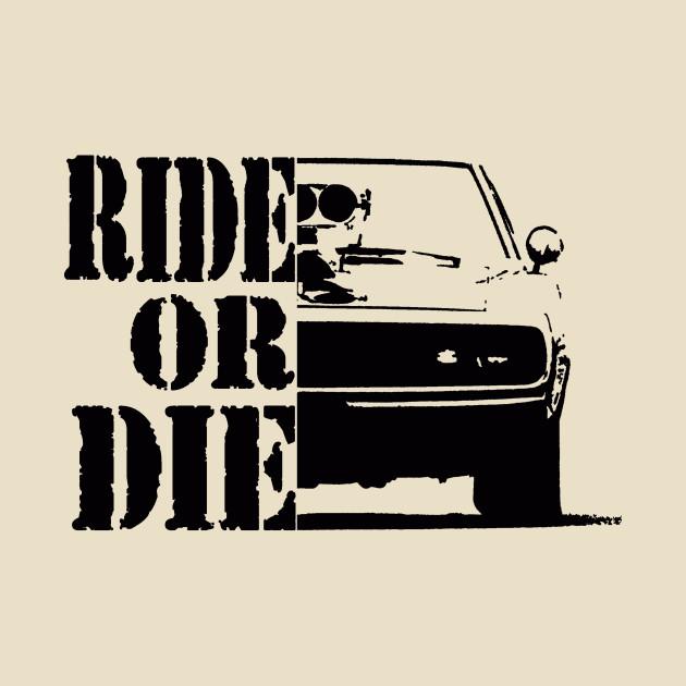 F Amp F Ride Or Die Ff Ride Or Die T Shirt Teepublic