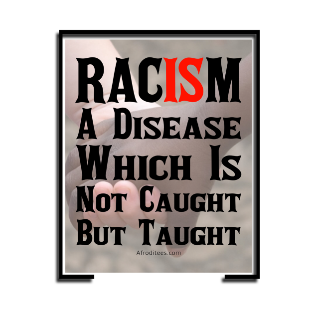 Racism Is A Disease