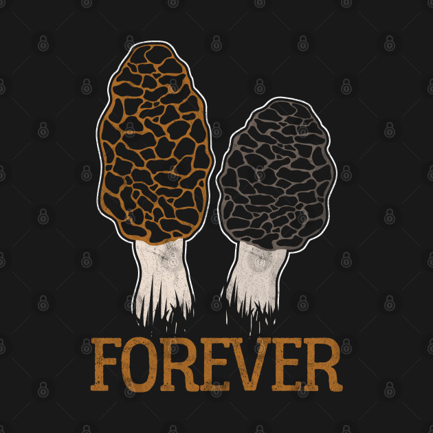 Mushroom Picker Mushrooming Hunting Morel Forever Gift