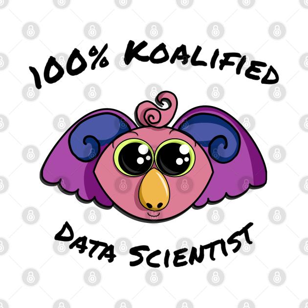 100% Koalified Data Scientist   Koala Dawn White
