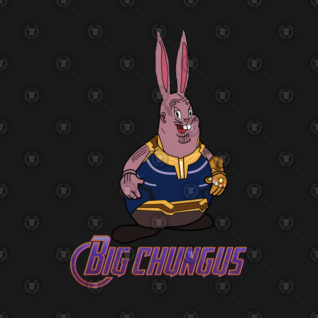 Big Chungus Infinity Gauntlet Marvel Avengers Thanos V4 Big