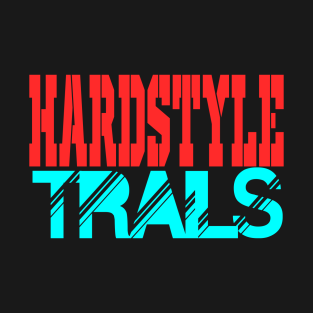 hardstyle trails t-shirts