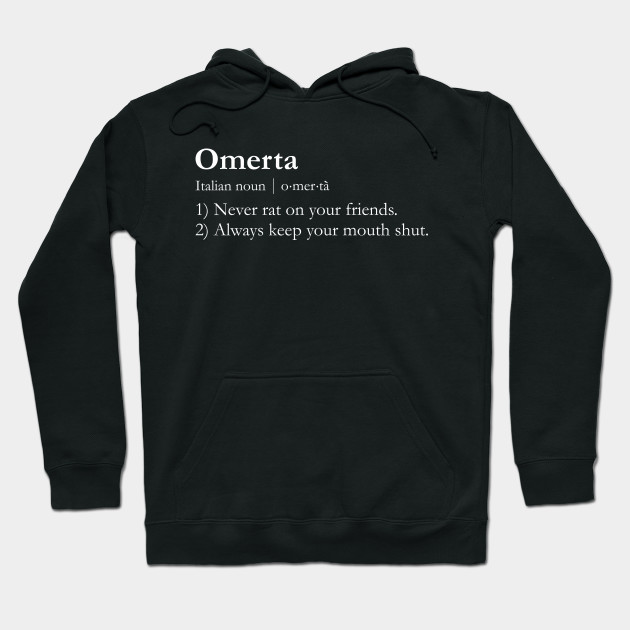 Omerta - Rules for the Life - Mobsters Unite! Hoodie