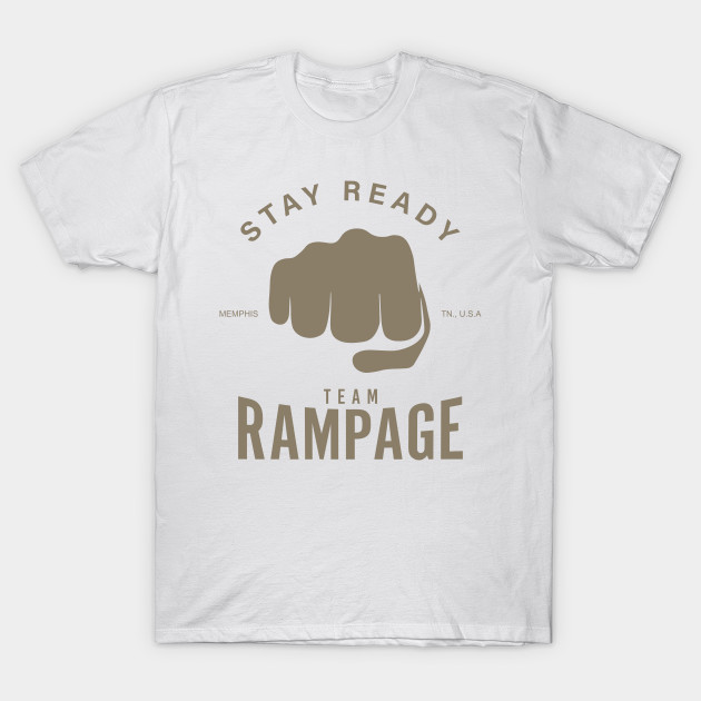 Team Rampage Jackson Stay Ready Quinton Jackson T Shirt Teepublic