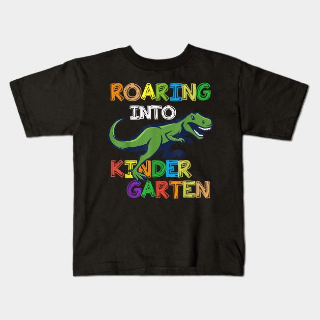 36932194eb8 Roaring into kindergarten Shirt Dinosaur School Students Gi