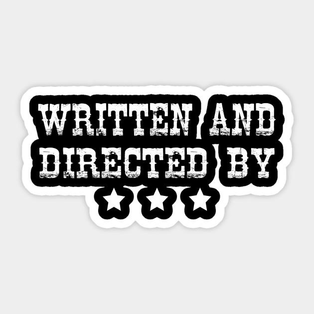 379e2b70 Written and Directed By T-shirt, Screenwriter Director Tee, Gift For  Artist,Tarantino Clothing Movie Tshirt, Tarantino Shirt, Summer Top Sticker