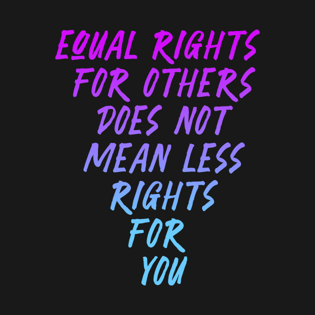 Equal Rights Doesnt Mean Less For You Feminist LGBT Protest