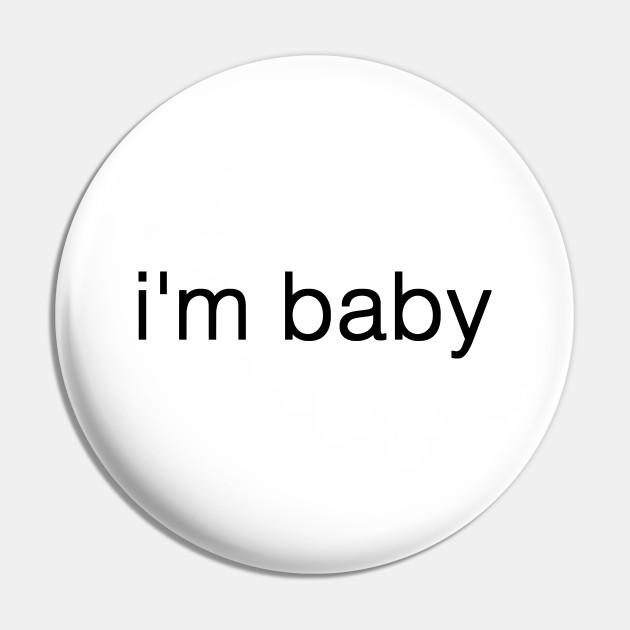 i'm baby