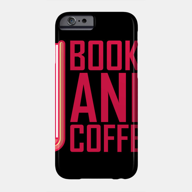 Books And Coffee Gifts For Book Lovers Phone Case
